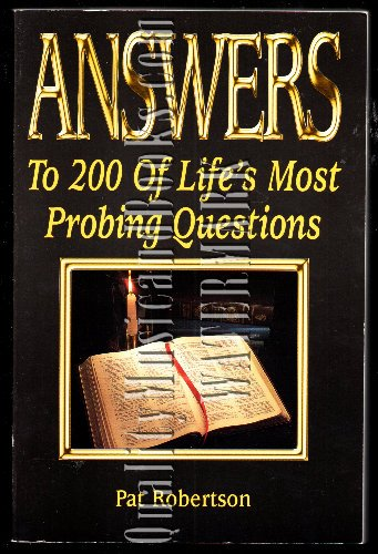 9780840754653: Answers to 200 of Life's Most Probing Questions