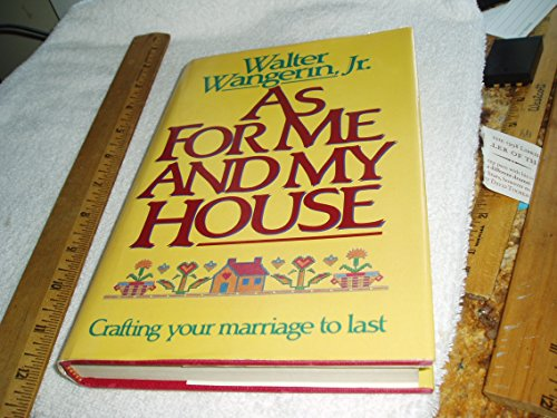 9780840754752: As for Me and My House: Crafting Your Marriage to Last