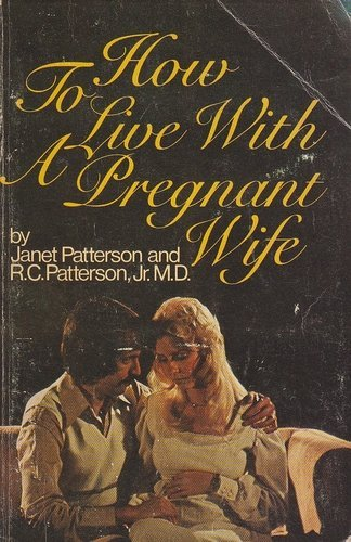 9780840756039: How to live with a pregnant wife