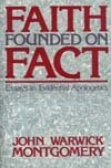 faith founded on fact essays in evidential apologetics Faith founded on fact: essays in evidential apologetics  gets their unusual  name from the word apologetics which means the defense of the christian faith.