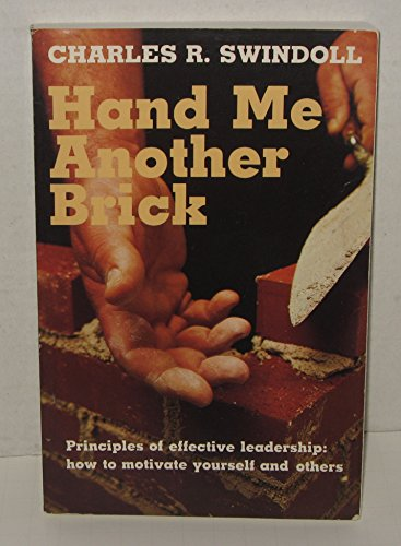 9780840756503: Hand Me Another Brick: Principles Of Effective Leadership: How to Motivate Yourself And Others