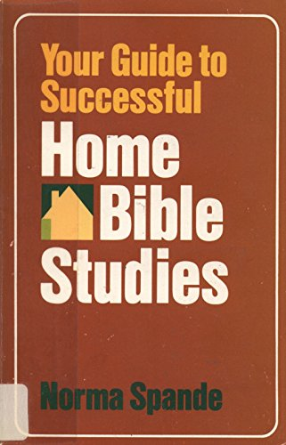 9780840756831: Your guide to successful home Bible studies