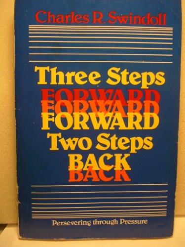 9780840757234: Three Steps Forward Two Steps Back: Persevering Through Pressure