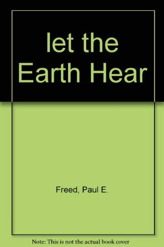 Let the Earth hear: The thrilling story: Paul E Freed