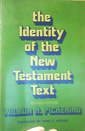 The Identity of the New Testament Text; Revised Edition