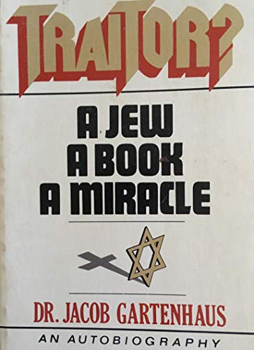 Traitor a Jew a Book a Miracle: Gartenhaus, Jacob