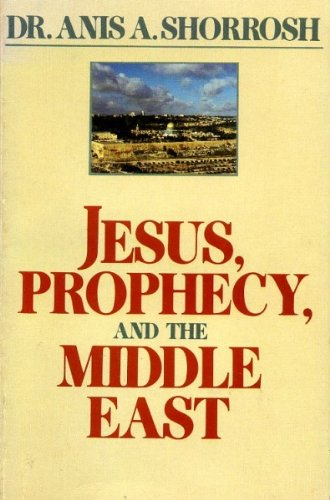 Jesus, prophecy, and the Middle East (0840757646) by Anis Shorrosh