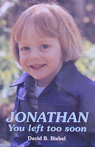 9780840758095: Jonathan: You Left Too Soon