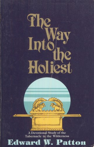 9780840758330: The Way Into the Holiest: A Devotional Study of the Tabernacle in the Wilderness