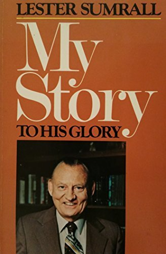 9780840758378: My Story to His Glory