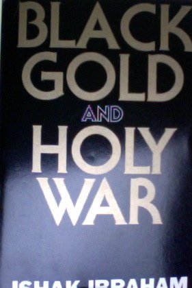 9780840758606: Black Gold & Holy War: The Religious Secret Behind the Petrodollar