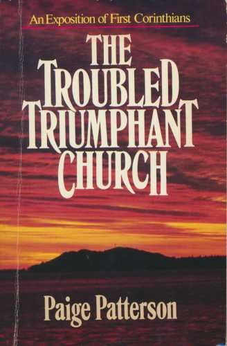 9780840758675: The Troubled, Triumphant Church: An Exposition of First Corinthians