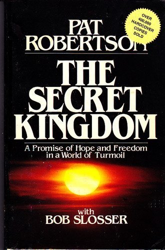 9780840758965: The Secret Kingdom: A Promise of Hope and Freedom in a World of Turmoil