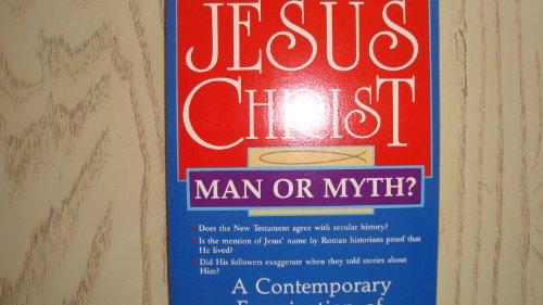 Jesus Christ: Man or Myth?: E. M. Blaiklock