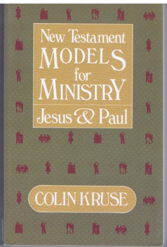 9780840759573: New Testament Models for Ministry, Jesus and Paul