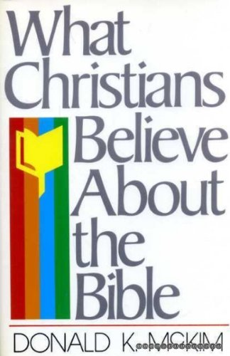 9780840759689: What Christians believe about the Bible