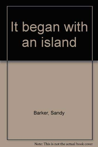 It Began with an Island : A: Sandy Barker