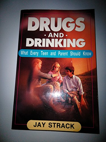 9780840759863: Drugs and Drinking: What Every Teen and Parent Should Know
