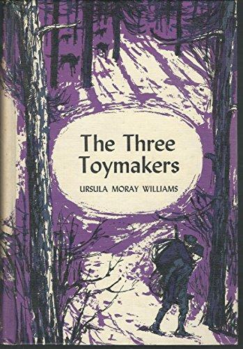 The three toymakers: Ursula Moray Williams