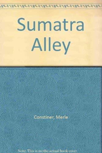 Sumatra Alley: Constiner, Merle