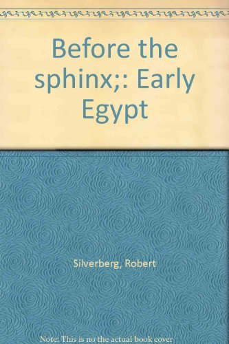 Before the Sphinx: Early Egypt: Silverberg, Robert