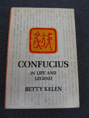 Confucius: in life and legend: Kelen, Betty