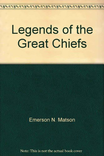 Legends of the Great Chiefs: Matson, Emerson N