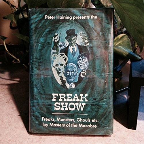 9780840762443: The freak show: freaks, monsters, ghouls, etc