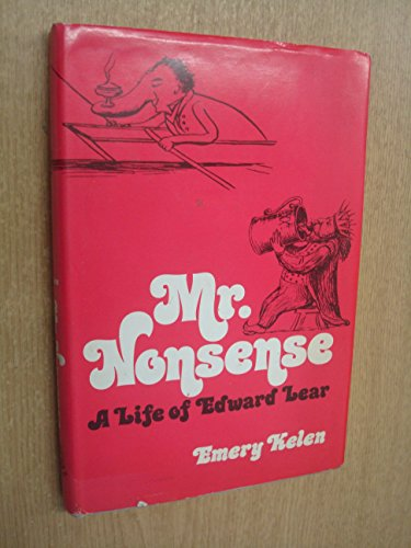 9780840762788: Mr. Nonsense : a Life of Edward Lear / by Emery Kelen ; with Illustrations by Edward Lear