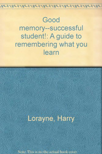 9780840763228: Good memory--successful student!: A guide to remembering what you learn