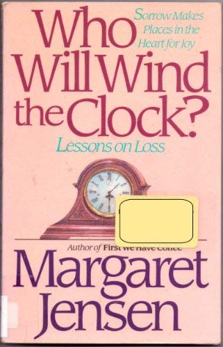 9780840763556: Who Will Wind the Clock?