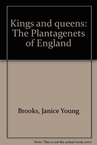 Kings and Queens: The Plantagenets of England: Brooks, Janice Young