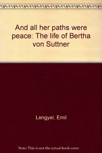 9780840764508: And All Her Paths Were Peace: The Life of Bertha Von Suttner