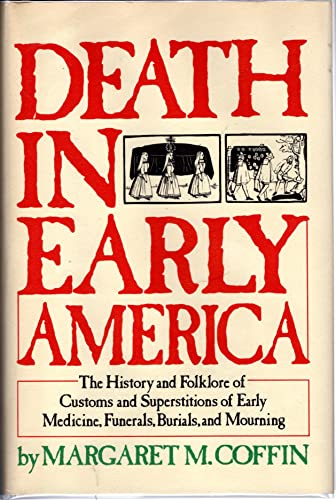 Death in Early America, The History and: Coffin, Margaret M.