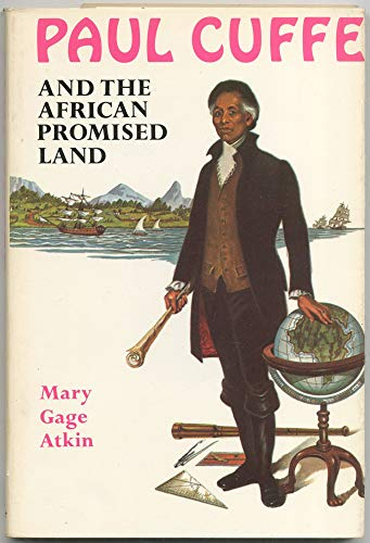 9780840765215: Paul Cuffe and the African Promised Land