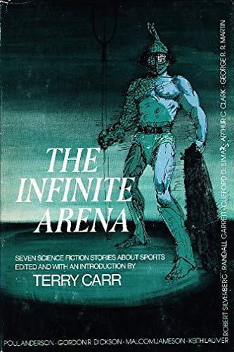 The Infinite Arena: Seven Science Fiction Stories About Sports