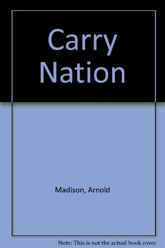 Carry Nation - Madison, Arnold