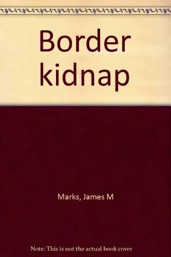 9780840765512: Border kidnap