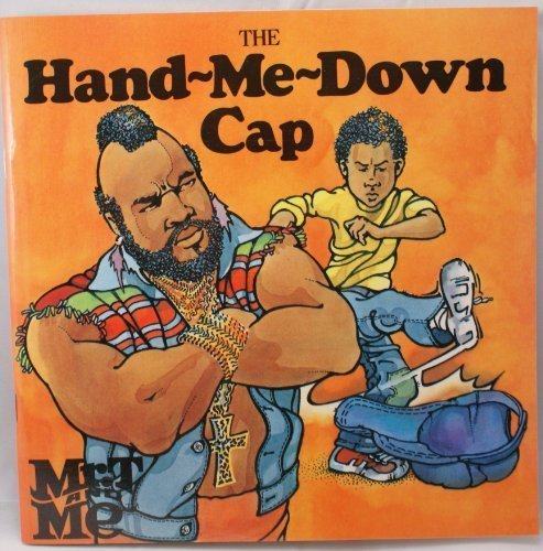 9780840766373: The Hand Me Down Cap (Mr. T and Me Series)