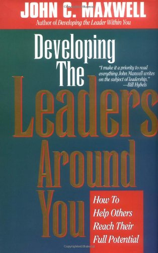 9780840767479: Developing the Leaders Around You