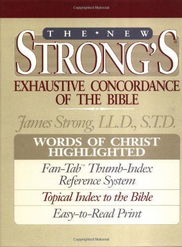 9780840767509: The New Strong's Exhaustive Concordance of the Bible: With Main Concordance, Appendix to the Main Concordance, Topical Index to the Bible, Dictionar
