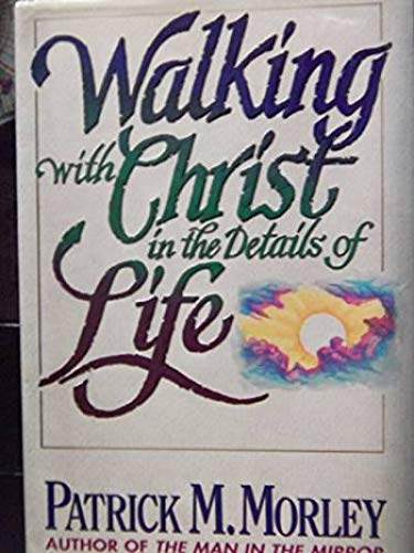 9780840767554: Walking With Christ in the Details of Life