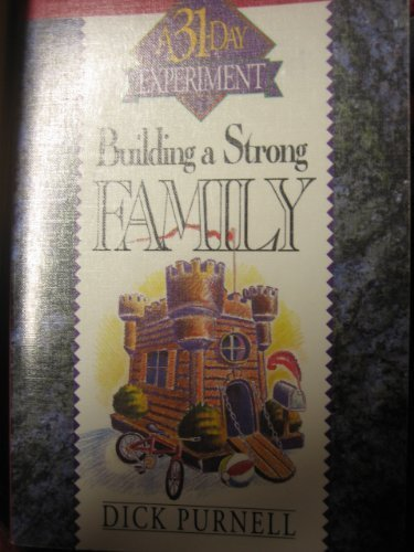 9780840767615: Building a Strong Family (31-Day Experiment)
