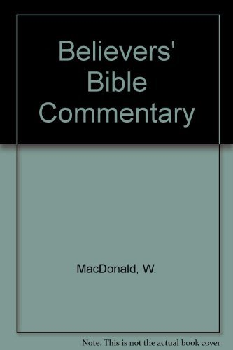 Believer's Bible Commentary: MacDonald, William