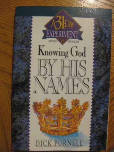 9780840769503: Knowing God by His Names (A 31-Day Experiment)