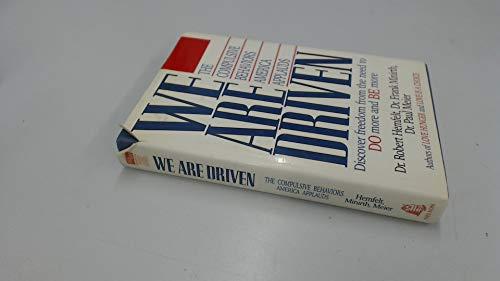 We Are Driven: The Compulsive Behaviors America Applauds (9780840770714) by Robert Hemfelt; Frank Minirth; Paul Meier
