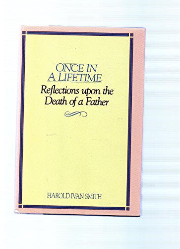 9780840771940: Once in a Lifetime: Reflections upon the Death of a Father