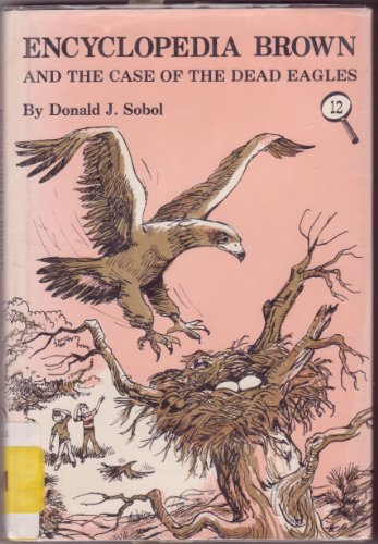9780840772206: Encyclopedia Brown and the Case of the Dead Eagles (Encyclopedia Brown, Bk 12)