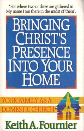 9780840772237: Bringing Christ's Presence into Your Home