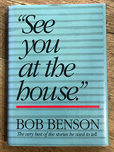 """See You at the House."" (0840772246) by Benson, Bob"